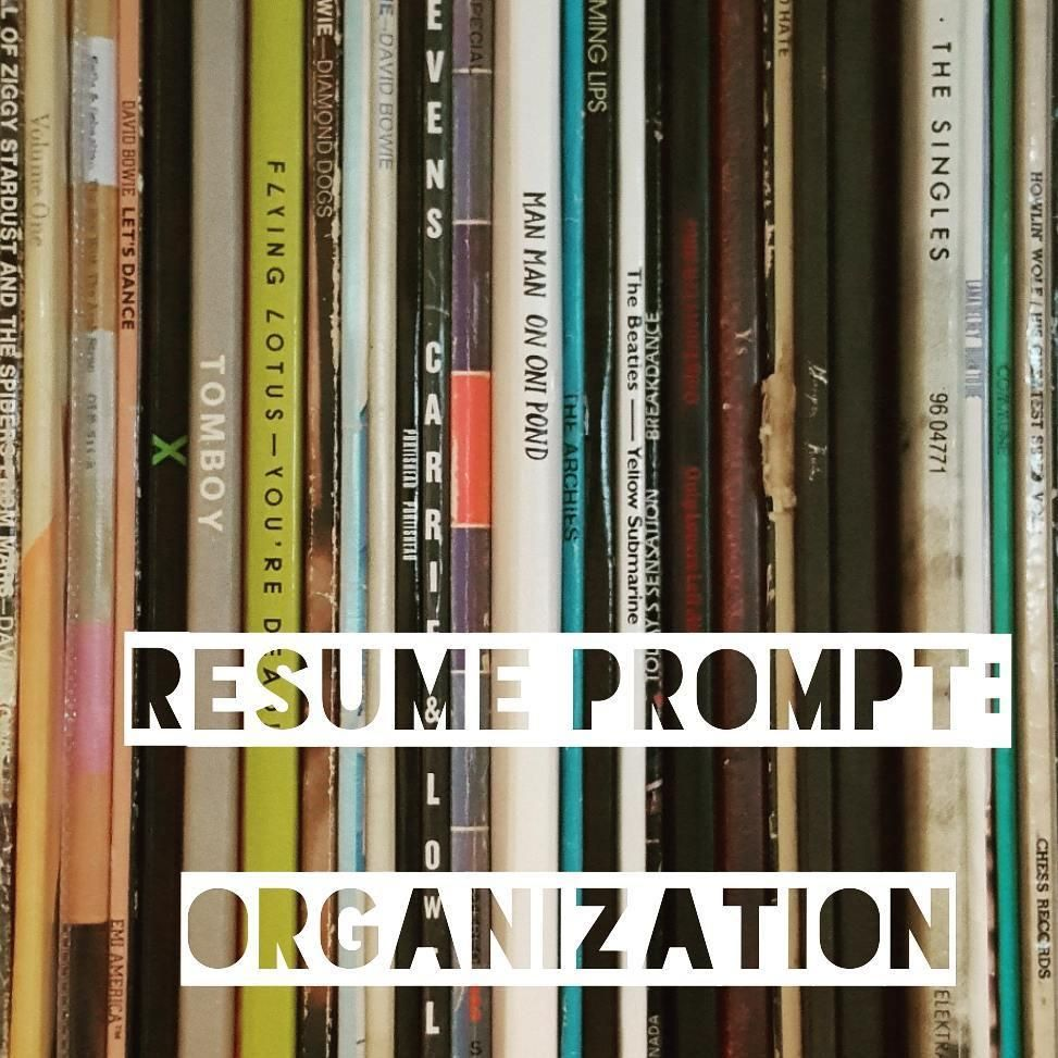 Does your resume show how organized you are organization