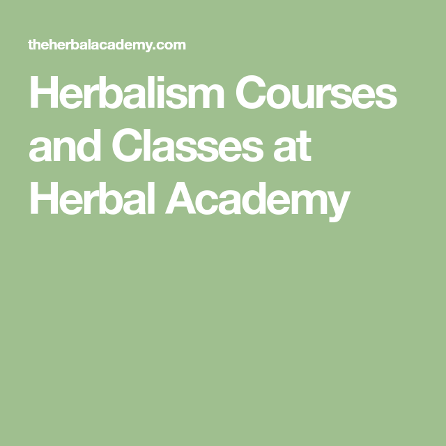 Herbalism Courses And Classes At