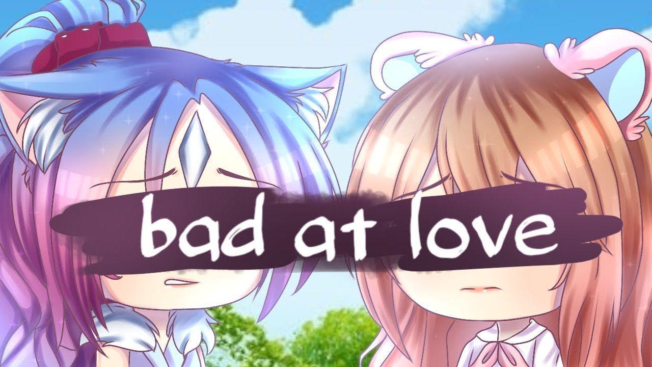 Bad At Love Meme Gacha Life Collab With Lil Peanda Collab Memes Lil