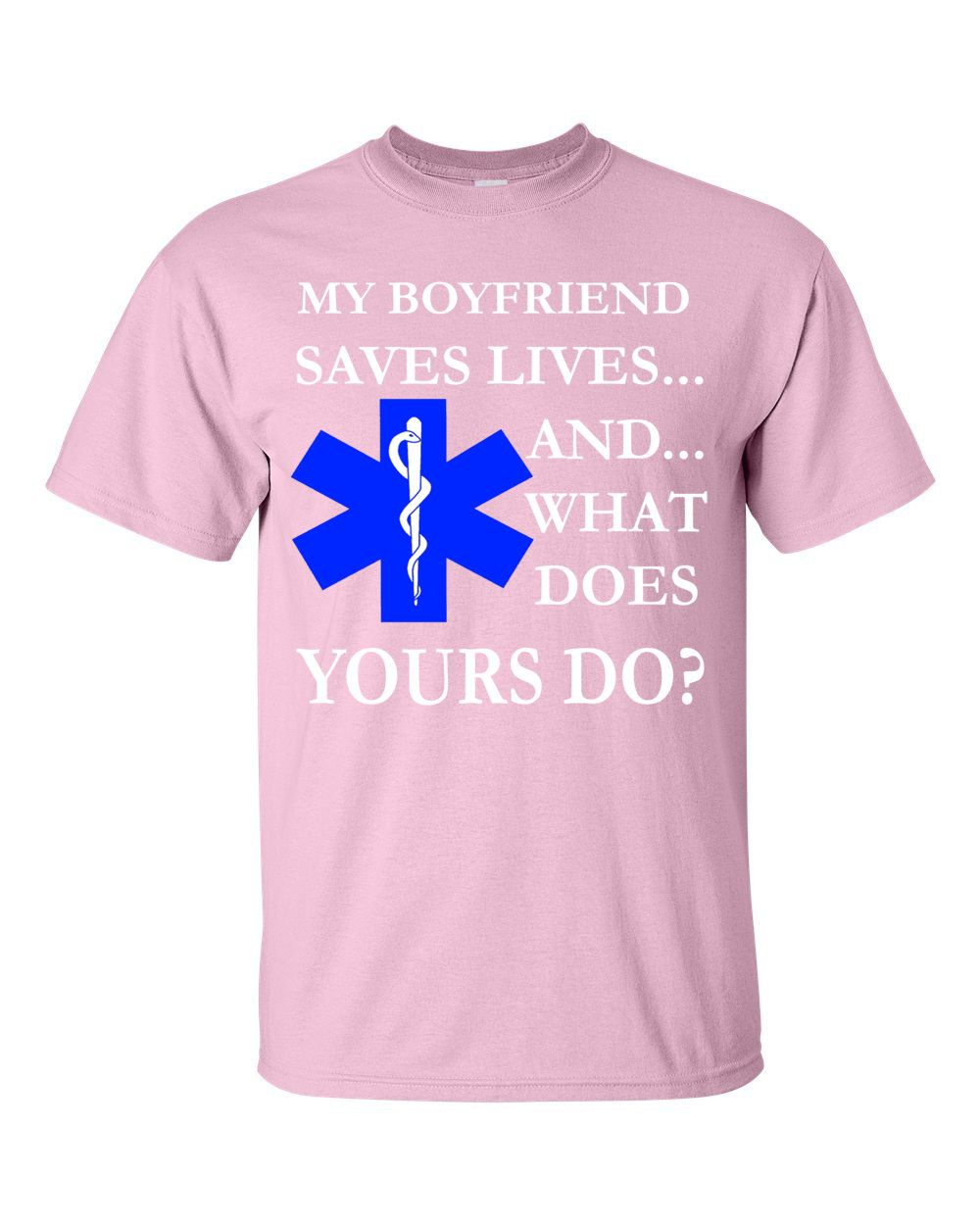 d621438fd EMS T-Shirts - Boyfriend Saves Lives EMT and PARAMEDIC Tees Spring Colors by  EMSSTEAM on Etsy
