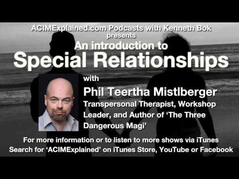 A Course In Miracles Explained Special Relationships Phil