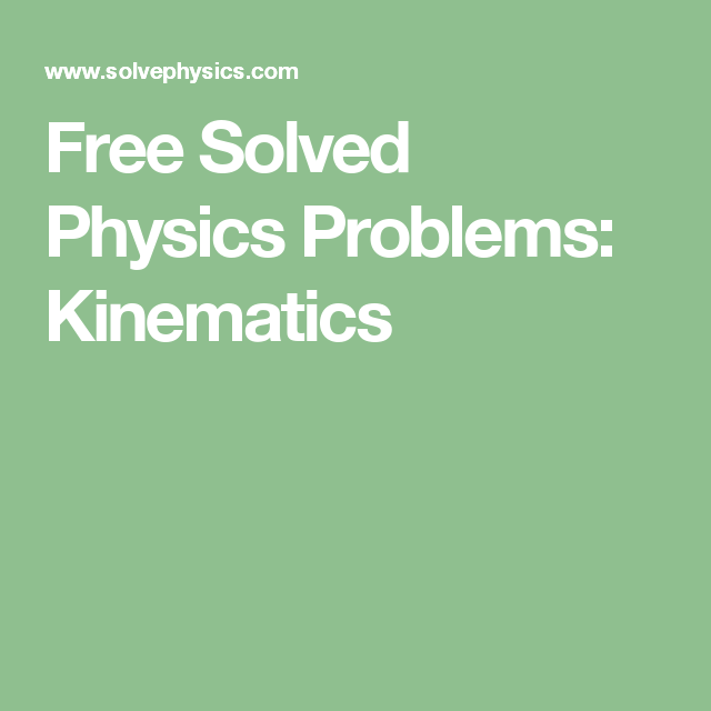 solved physics problems kinematics physics solved physics problems kinematics