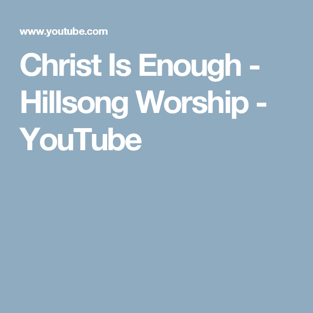 Christ Is Enough - Hillsong Worship - YouTube | Songs