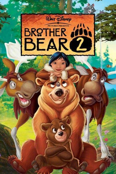 Brother Bear 2 Brother Bear Walt Disney Movies Animated Movies