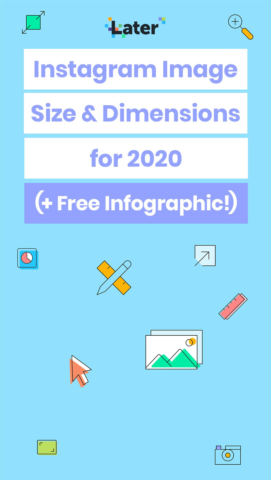 Instagram Image Size Dimensions For 2021 Free Infographic Later Blog Free Infographic Instagram Images Infographic