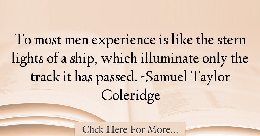 Samuel Taylor Coleridge Quotes About Experience - 17747
