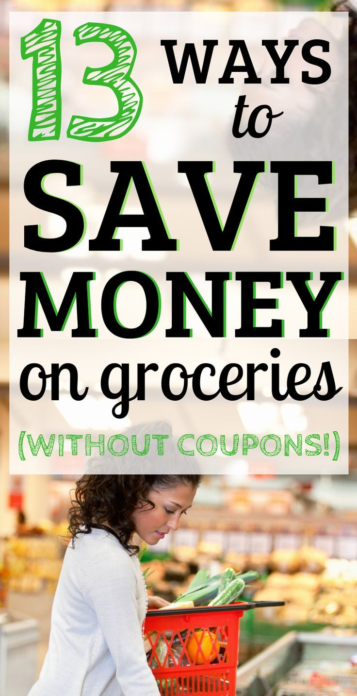 13 Ways To Cut Your Grocery Bill Without Coupons Bloggers