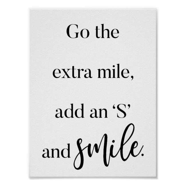 Go The Extra Mile, Add An 'S' And Smile Quote Poster | Zazzle.com | Happy day  quotes, Happy quotes smile, Smile quotes