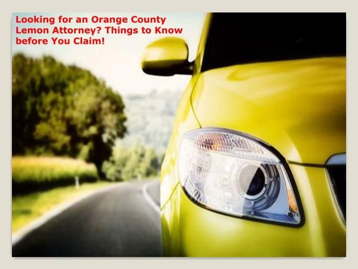 Looking for an Orange County Lemon Attorney? Things to