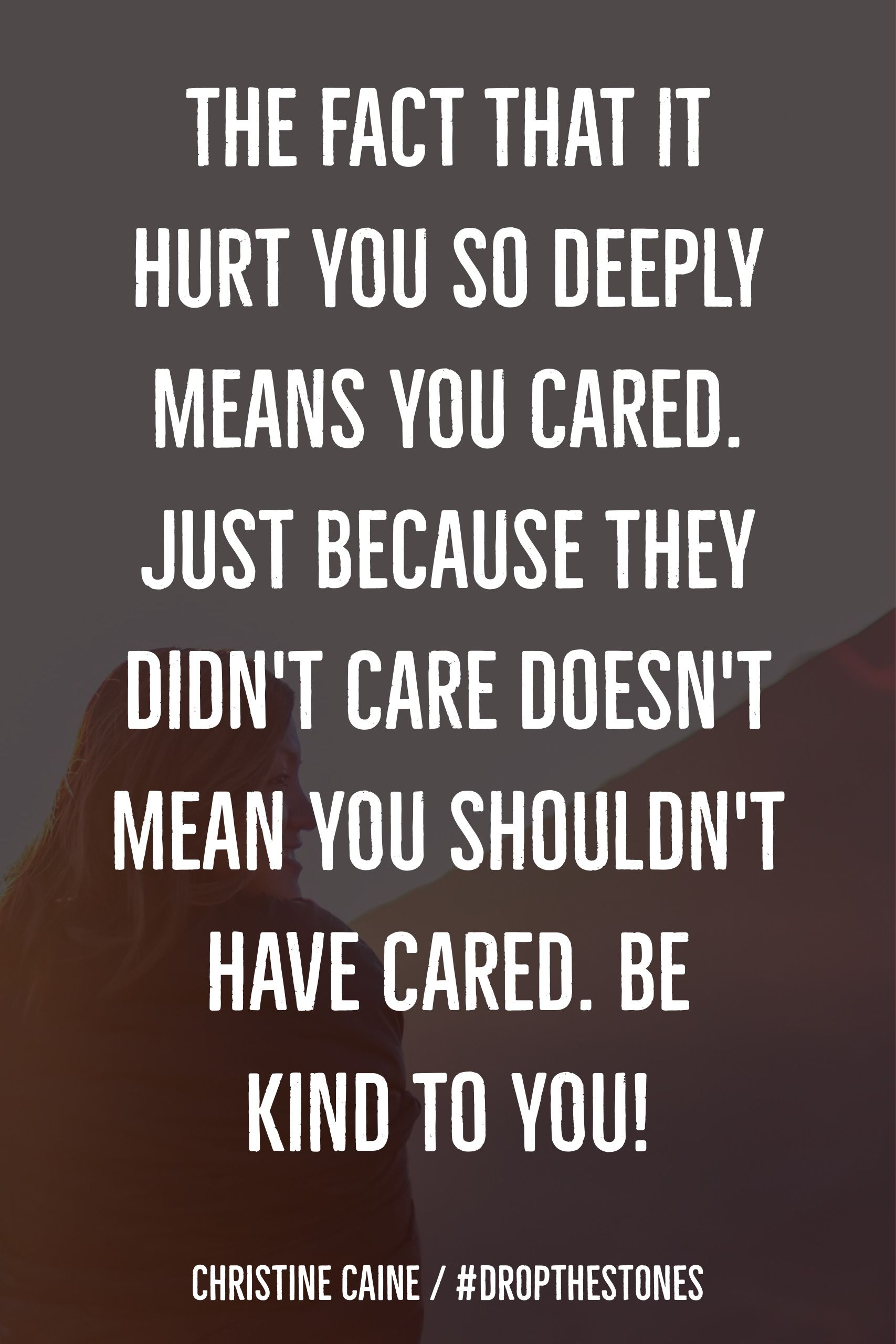 I Don T Want You Anymore Quotes : anymore, quotes, Don't, Anymore,, Really, Hurt., Myself!, Kindness, Quotes,, Words, Encouragement