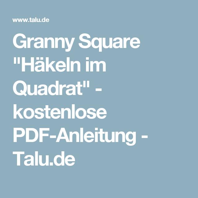 Granny Square Häkeln Im Quadrat Kostenlose Pdf Anleitung Diy