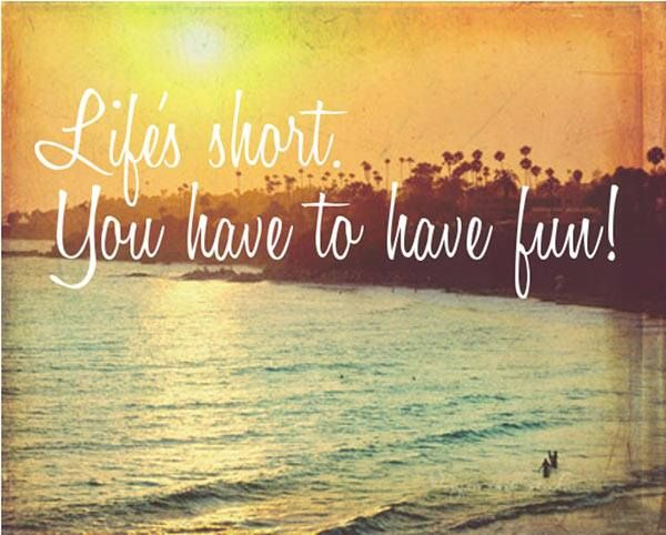 Lifes Short You Have To Have Fun Travel Quote Travel Quotes