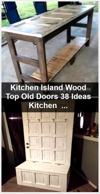 Photo of Kitchen Island Wood Top Old Doors 38 Ideas  Kitchen Island Wood Top Old Doors 38…,  #doors …