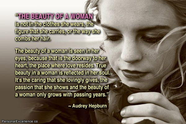 Inspirational Quote The Beauty Of A Woman Is Not In The Clothes She Wears T Inspirational Quotes For Women Funny Inspirational Quotes Beautiful Women Quotes