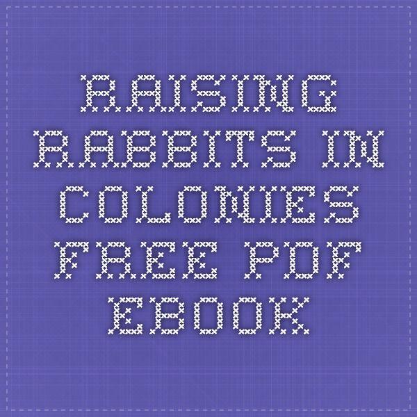 Raising Rabbits In Colonies By Tiffany Simpson Free Pdf Ebook