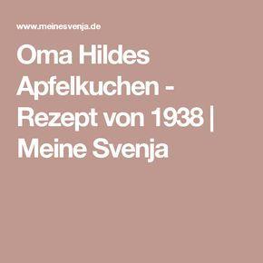 Oma Hildes Apfelkuchen Rezept Von 1938 Meine Svenja Alte