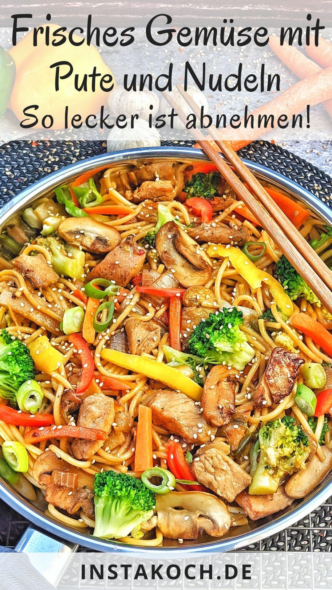 Frisches Gemüse mit Pute und Nudeln  leicht und lecker abnehmen mit Erfolg Frisches Asia Gemüse mit Pute und Nudeln wie beim Chinesen schnell und einfach selbst...