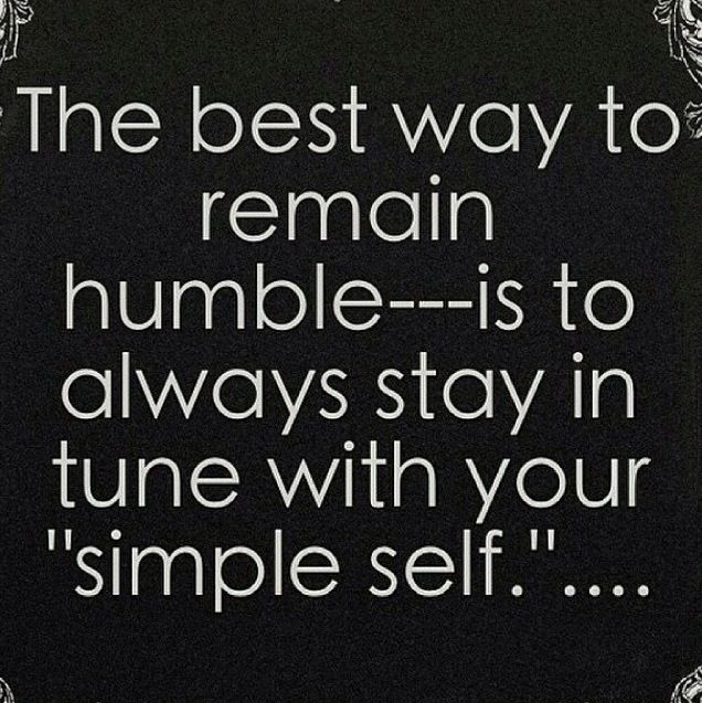 Humble Quotes Unique Stay Humble#quotes  True  Pinterest  Stay Humble Quotes Humble .