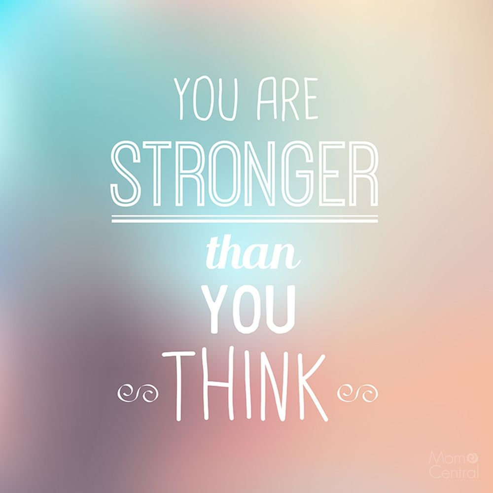 You Are Stronger Than You Think Quote Of The Day You Are Strong