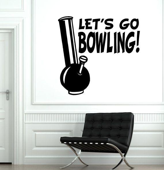 Wall Vinyl Marihuana Weed Lets Go Bowling Smoking by BoldArtsy