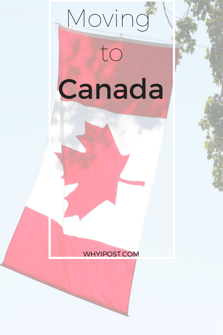 How Can I Move To Canada Why I Post Moving To Canada Moving Blog Projects