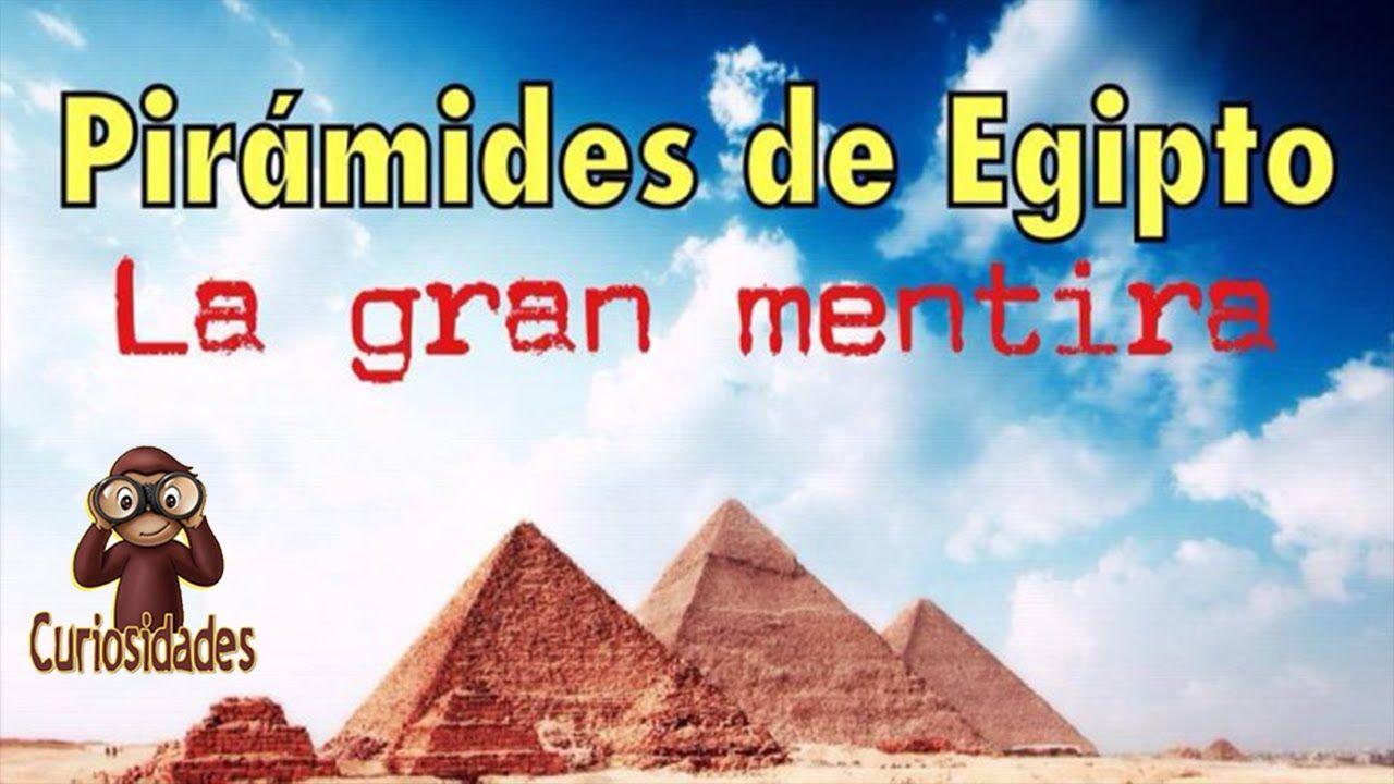 PIRAMIDES DE EGIPTO: La Gran Mentira (com imagens)
