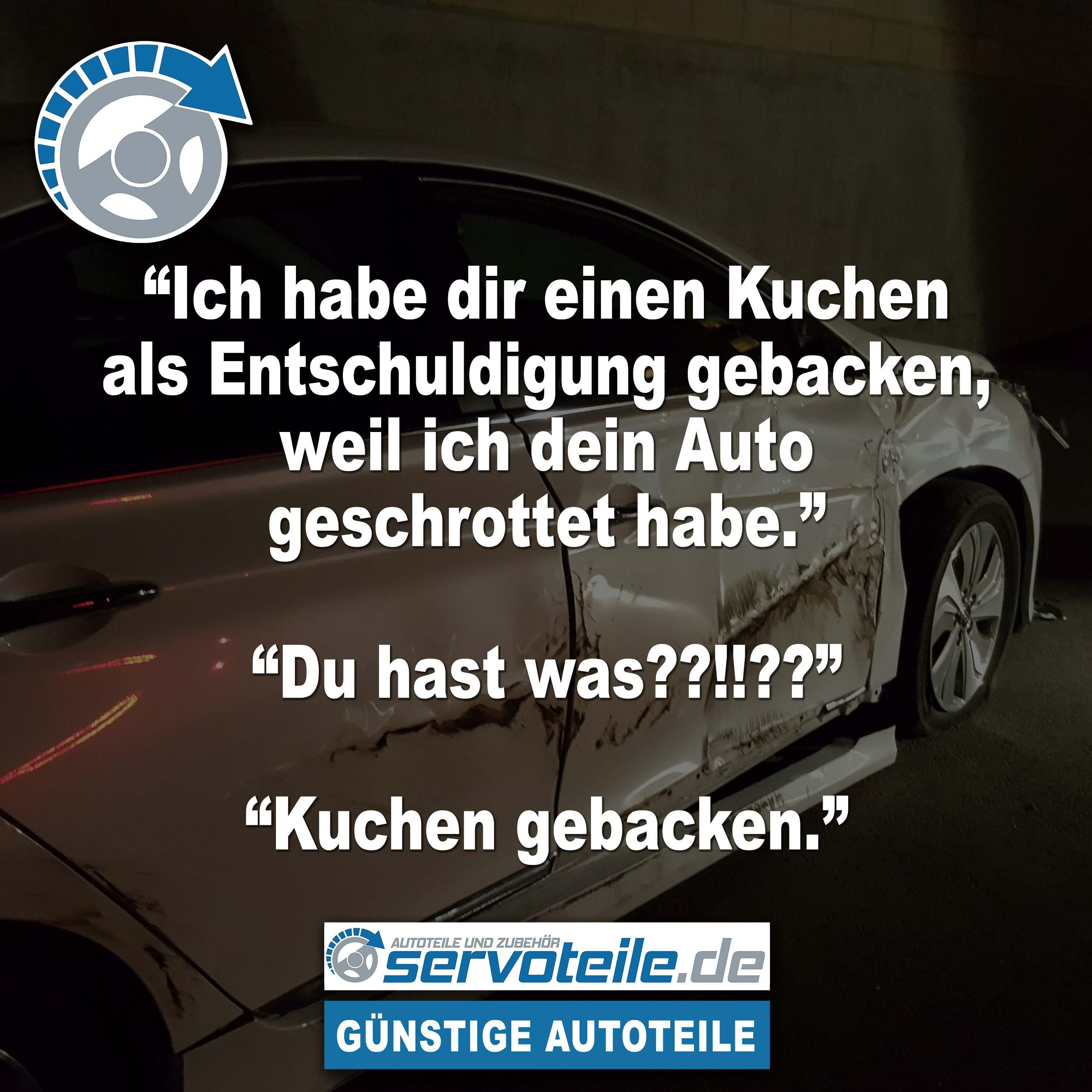 kuchen #entschuldigung #backen #Auto #schrott #schockfürsleben #fun ...
