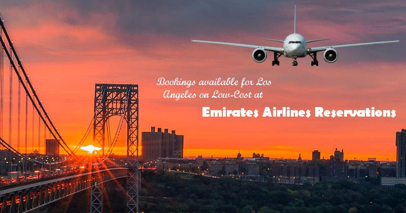 Bookings Available For Los Angeles On Low Cost At Emirates Airlines Reservations Emirates Airline Airline Reservations Train Travel