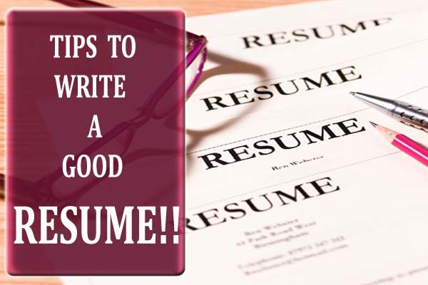job seekers how to write a good resume few simple tips to write good - Tips On A Good Resume