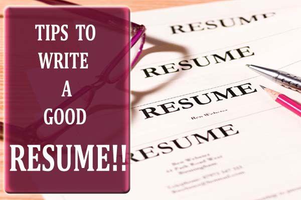 job seekers how to write a good resume few simple tips to write good
