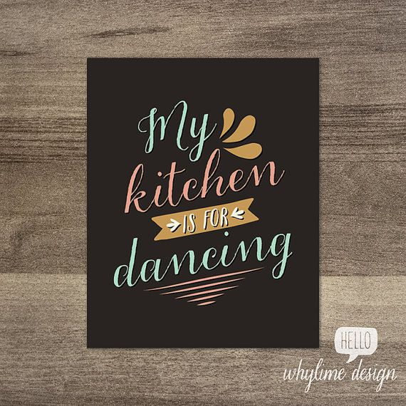 My Kitchen is for Dancing Print by WhylimeDesign on Etsy, $10.00