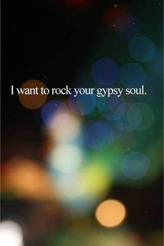 Photo of gypsy soul in love with this song…my son would stop crying and go to sleep wh… – Inspirational words