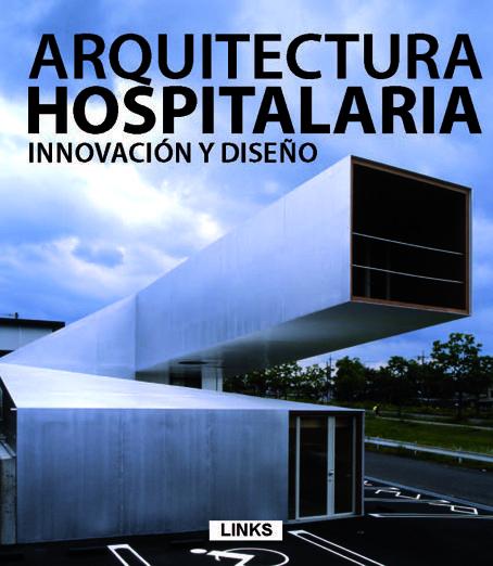 Arquitectura hospitalaria innovaci n y dise o arq for Arquitectura de interiores pdf