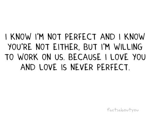 No Love Is Perfect Cheesy Love Quotes Lovely Quote Me Quotes