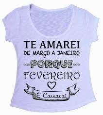 434f55e43 Resultado de imagem para frases engraçadas para camisetas femininas pro  carnaval