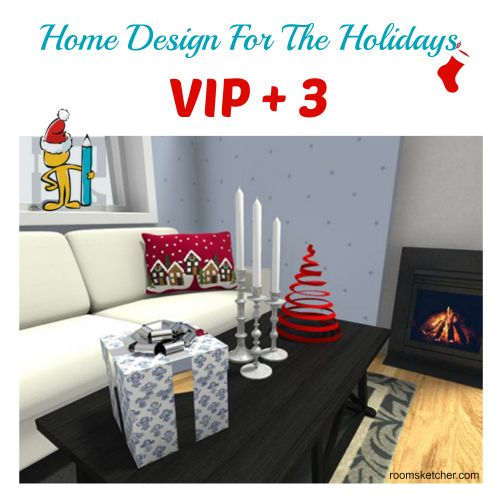 VIP 3 From Today Through December 23 Purchase A RoomSketcher