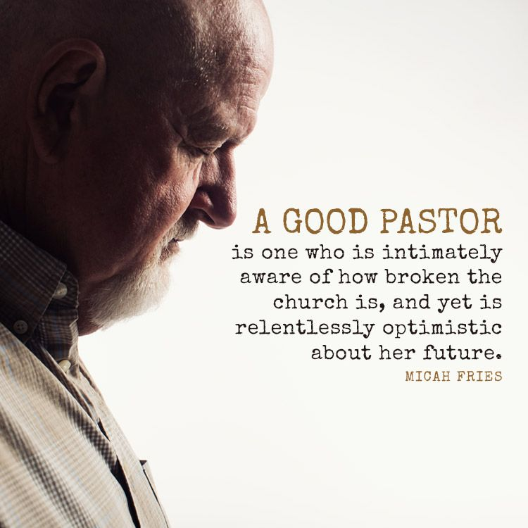 A Good Pastor Is One Who Is Intimately Aware Of How Broken The