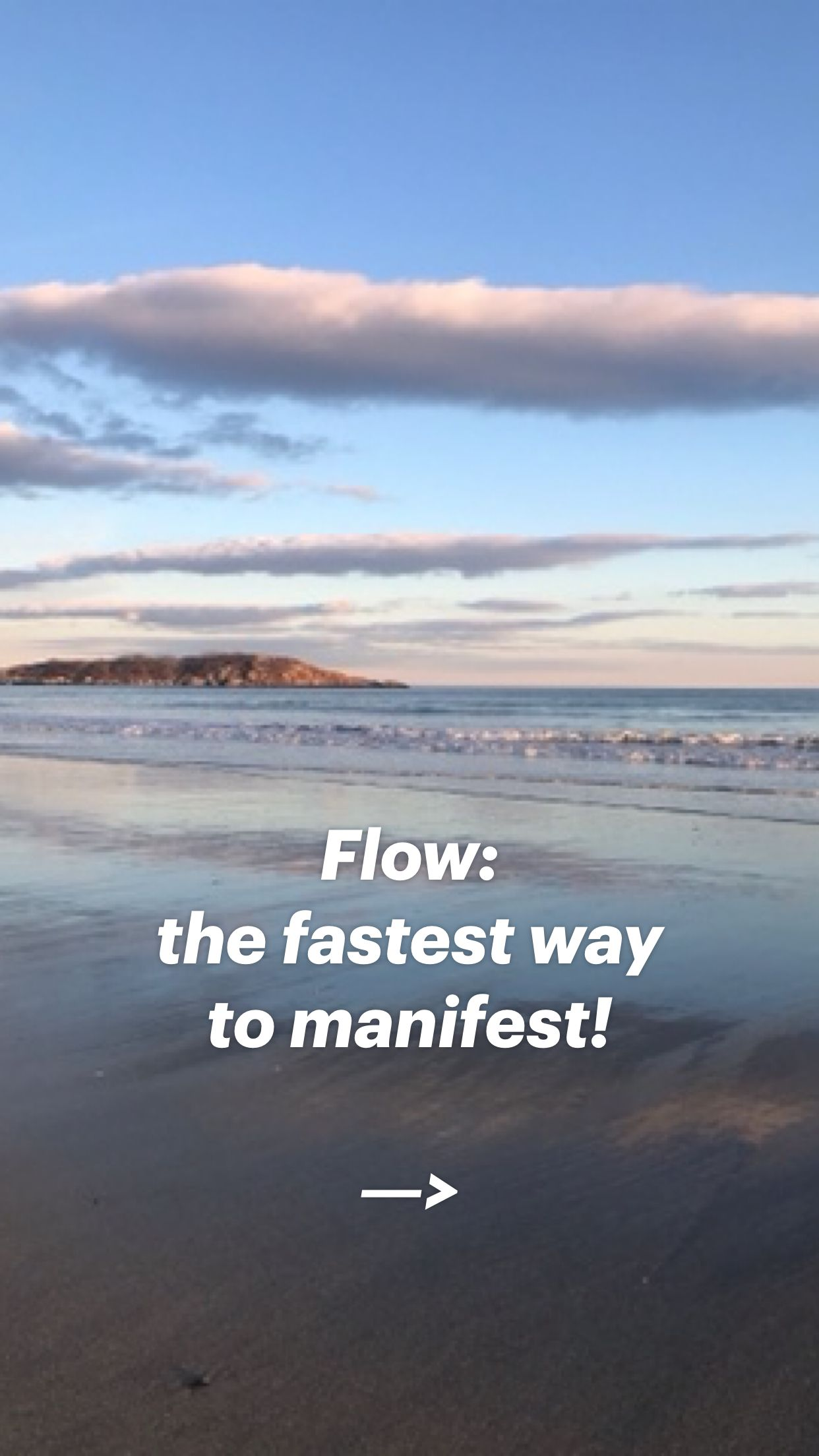 Flow:  the fastest way  to manifest!  —>
