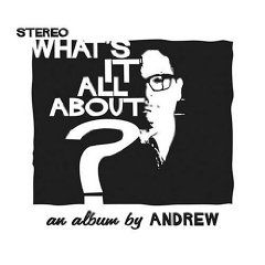 andrew: What's It All About? (2004)
