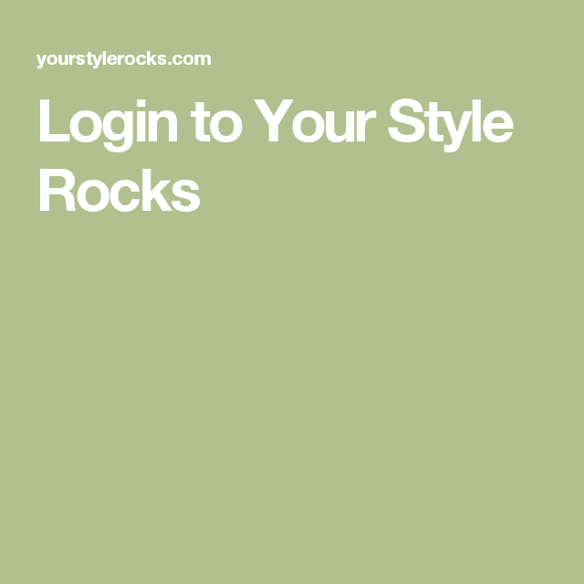 Login to Your Style Rocks
