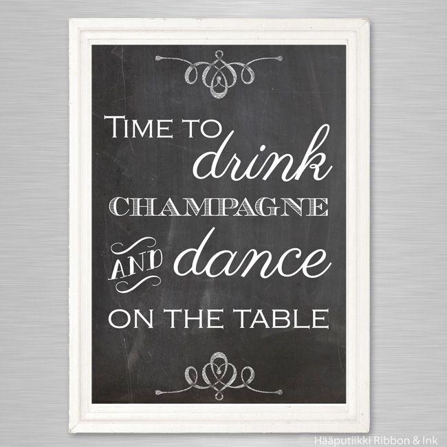 Time to drink champagne -liitutaulukyltti, itse tulostettava