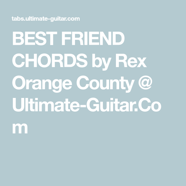 Best Friend Chords By Rex Orange County Ultimate Guitar