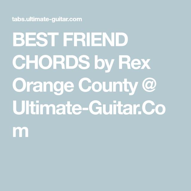 BEST FRIEND CHORDS by Rex Orange County @ Ultimate-Guitar.Com ...