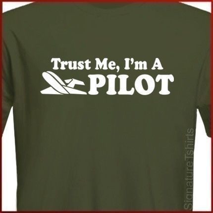 Awesome t-shirts in this etsy shop! PILOT Mens Womens T-shirt Trust Me I'm a pilot t shirt Airlines tshirt shirt Tee Gift Christmas husband dad more colors S - 2XL