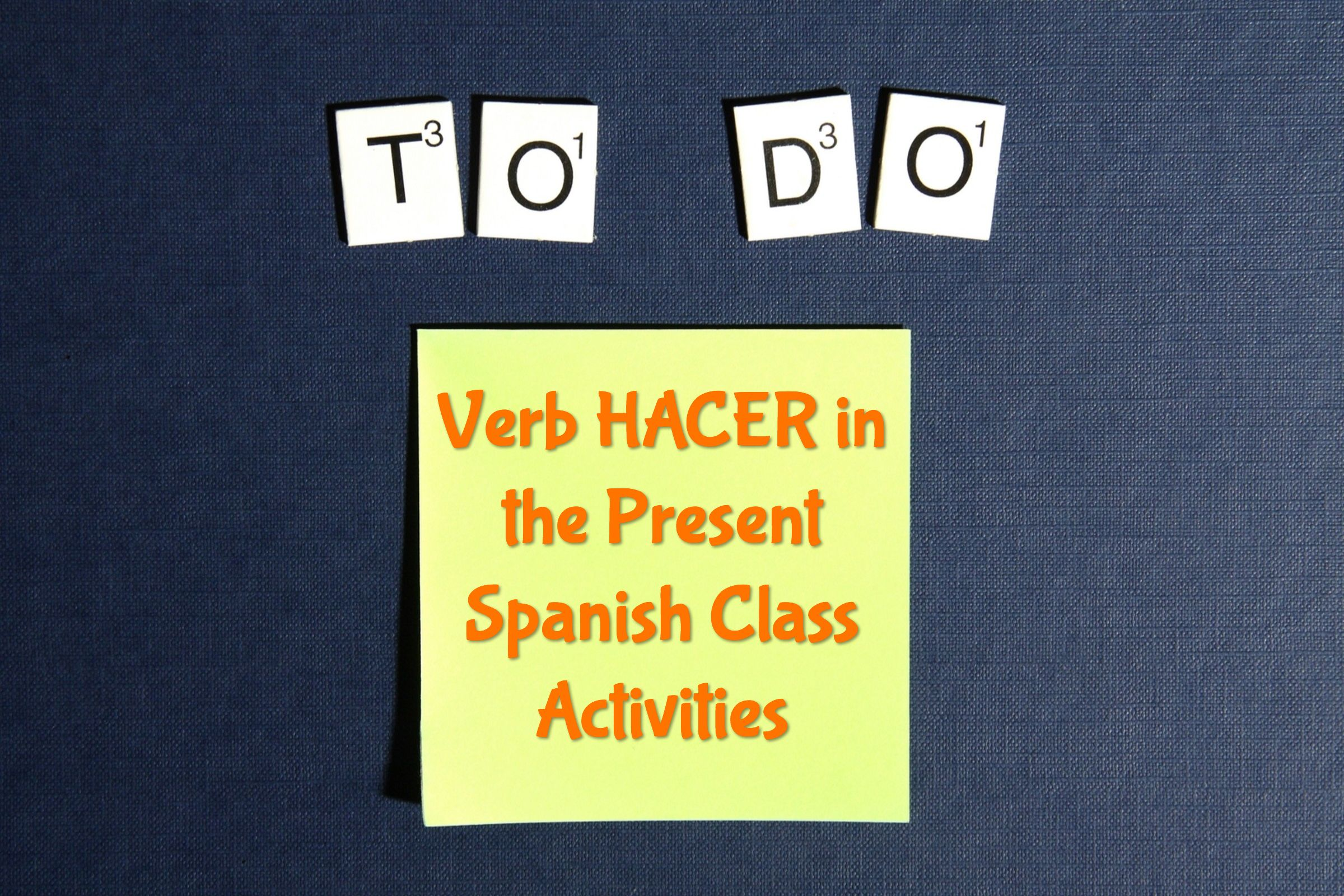 Verb Hacer In The Present Spanish Class Activities Spanish Class Class Activities Spanish Teacher Resources [ 1600 x 2400 Pixel ]