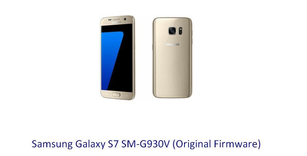 Samsung Galaxy S7 SM-G930V (Original Firmware) - Stock Rom