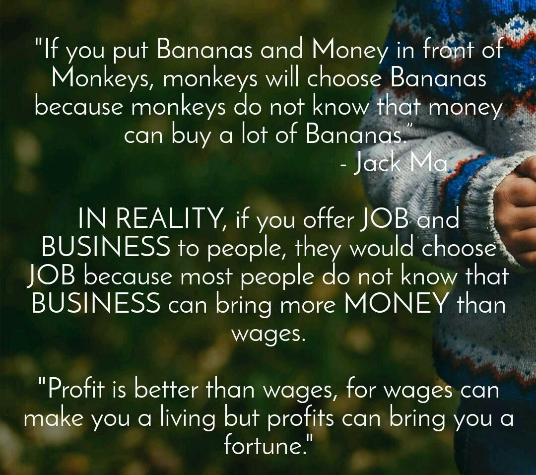 Jack Ma Quotes About Business If You Put Bananas And Money In