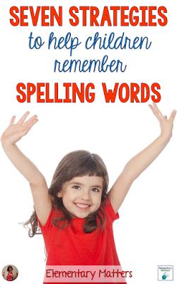 Seven Strategies to Help Children Remember Spelling Words | School ...