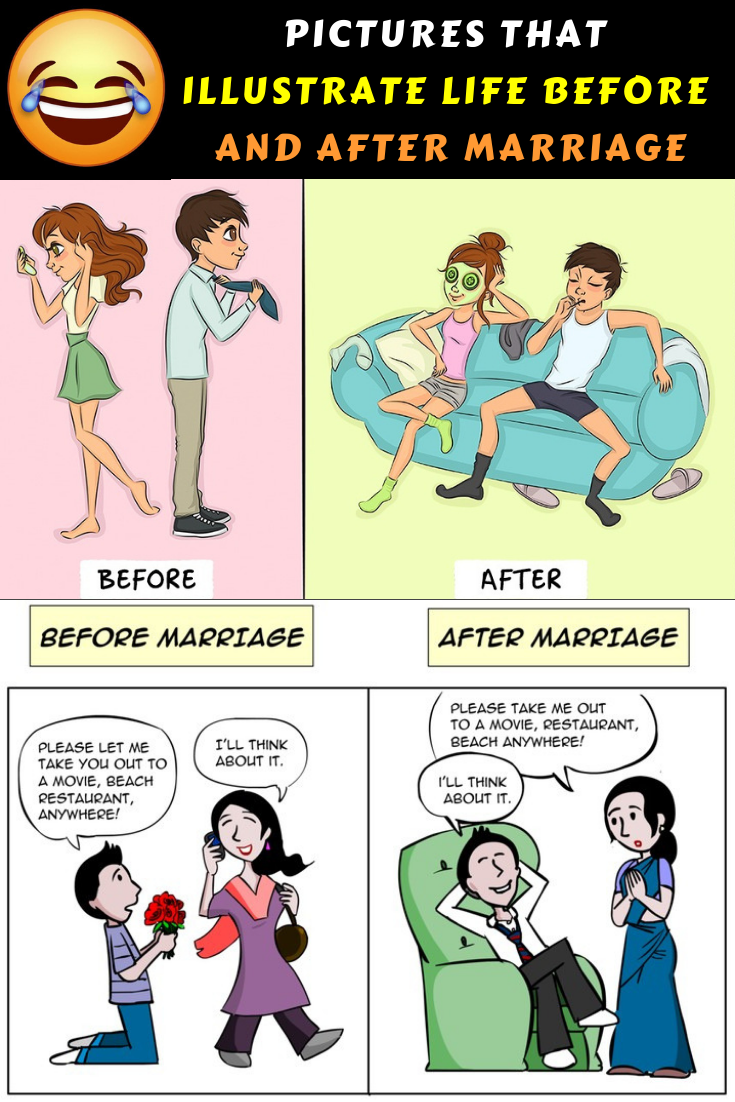 Pictures That Illustrate Life Before And After Marriage Before And After Marriage Marriage Humor After Marriage