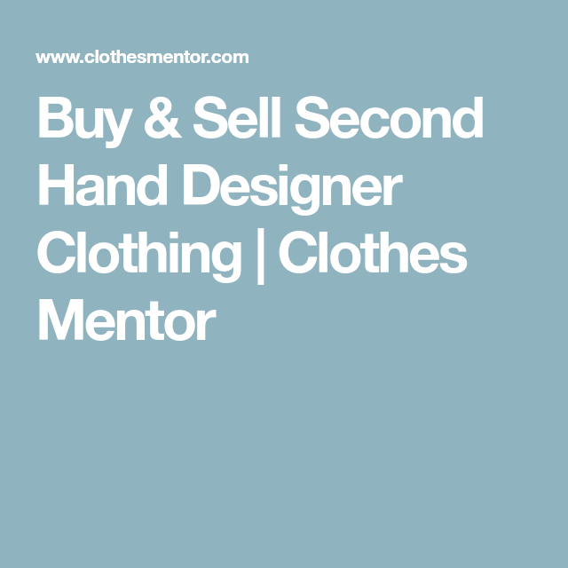 Sell Second Hand Designer Clothes Online | Buy Sell Second Hand Designer Clothing Clothes Mentor Creat A